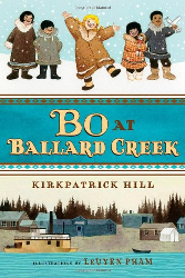 Cover of Bo at Ballard Creek by Kirkpatrick Hill--2014 Scott O'Dell Award winner
